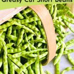 graphic showing a spilled basket of beans reading How to Cook Greasy Short Cut Beans
