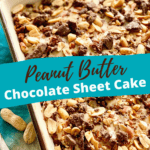 graphic image with peanut butter cake and a blue banner across it saying Peanut Butter Chocolate Sheet Cake