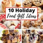 graphic of 10 Holiday Food Gift Ideas featuring all the recipes in the post.